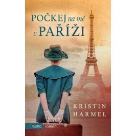Počkej na mě v Paříži - Kristin Harmel - e-kniha ebook