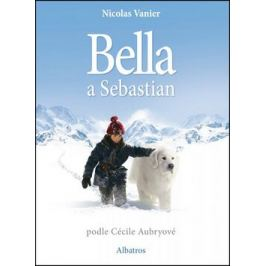 Bella a Sebastián - Nicolas Vanier Světové příběhy pro děti
