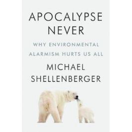 Apocalypse Never - Shellenberger Michael Nonfiction