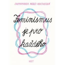Feminismus je pro každého - Chimamanda Ngozi Adichieová - e-kniha ebook