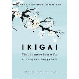 Ikigai : The Japanese secret to a long and happy life - Miralles Francesc, Héctor García Nonfiction