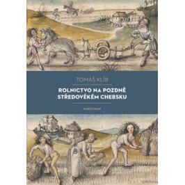 Rolnictvo na pozdně středověkém Chebsku - Tomáš Klír Dějiny