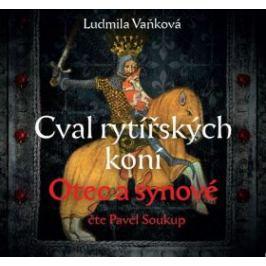 Cval rytířských koní Otec a synové - Ludmila Vaňková - audiokniha