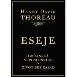 ESEJE (Občanská neposlušnost. Život bez zásad) - Henry David Thoreau - e-kniha ebook