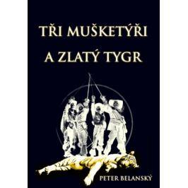 Tři mušketýři a zlatý tygr - Peter Belanský - e-kniha ebook