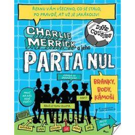 Charlie Merrick a jeho parta nul: Branky, body, kámoši - Dave Cousins Světové příběhy pro děti