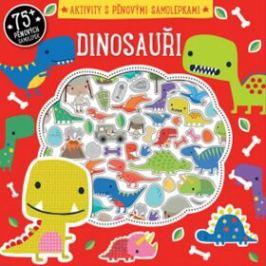 Dinosauři - aktivity s pěnovými samolepkami Samolepkové knihy