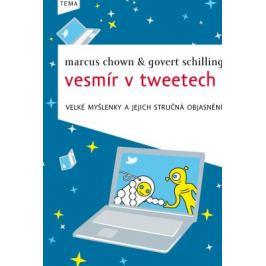 Vesmír v tweetech - Marcus Chown, G. Schilling Astronomie