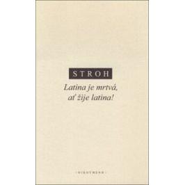 Latina je mrtvá, ať žije latina - W Stroh Literární vědy a lingvistika