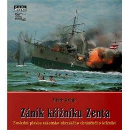 Zánik křižníku Zenta - René Grégr Dějiny
