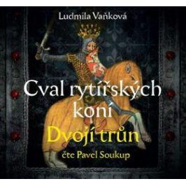 Cval rytířských koní Dvojí trůn - Ludmila Vaňková - audiokniha