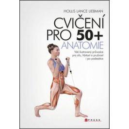 Cvičení pro 50+ anatomie - Hollis Lance Liebman