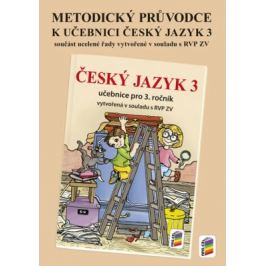 Metodický průvodce učebnicí Český jazyk 3