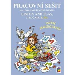 LISTEN AND PLAY With magicians! 1. díl (pracovní sešit)