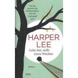 Gehe hin, stelle einen Wächter - Harper Leeová