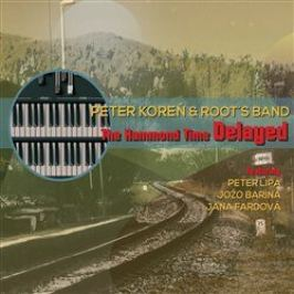 The Hammond Time Delayed - Peter Koreň, Root´s Band - audiokniha