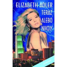 Teraz alebo nikdy - Elizabeth Adler