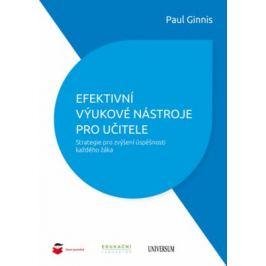 Efektivní výukové nástroje pro učitele - Strategie pro zvýšení úspěšnosti každého žáka - Paul Ginnis