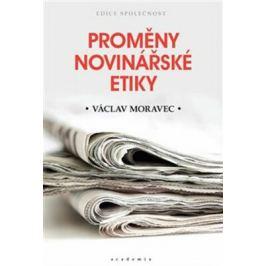 Proměny novinářské etiky - Moravec Václav