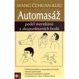 Automasáž podél meridianu a akupunkturních bodů - Wang Čchuan-Kuej