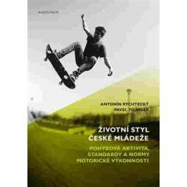 Životní styl české mládeže - Pavel Tilinger, Antonín Rychtecký