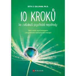 10 kroků ke zvládnutí psychické nepohody - PhD., Seth J. Gillihan - e-kniha