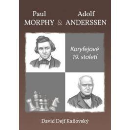 Koryfejové 19. století/Paul Morphy a Adolf Anderssen - David Kaňovský