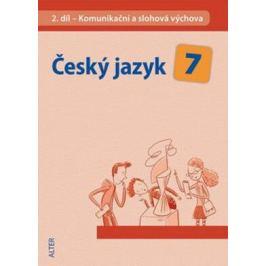 Český jazyk 7/II. díl - Komunikační a slohová výchova - Miroslava Horáčková