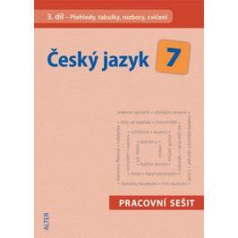 Český jazyk 7/III. díl - Přehledy, tabulky, rozbory, cvičení - Miroslava Horáčková