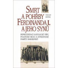 Smrt a pohřby Ferdinanda I. a jeho synů - Václav Bůžek