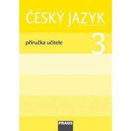 Český jazyk 3 pro ZŠ - příručka učitele - Jaroslava Kosová, Gabriela Babušová