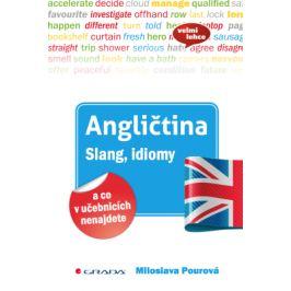 Angličtina Slang, idiomy a co v učebnicích nenajdete - Miloslava Pourová - e-kniha