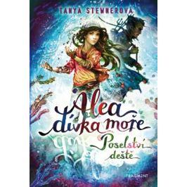 Alea - dívka moře: Poselství deště - Tanya Stewnerová - e-kniha