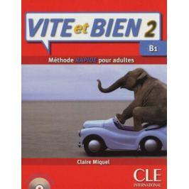 Vite et Bien 2: Livre + CD audio + corrigés - Claire Miquel