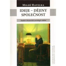 Ideje – dějiny – společnost - Miloš Havelka