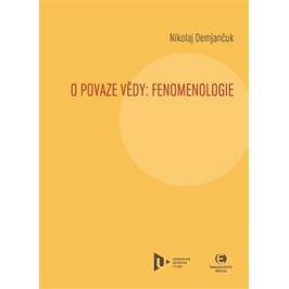 O povaze vědy: Fenomenologie - Nikolaj Demjančuk