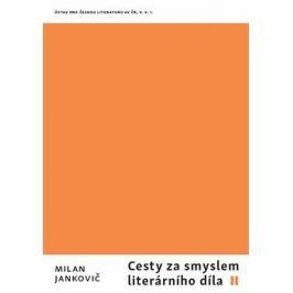 Cesty za smyslem literárního díla II - Milan Jankovič