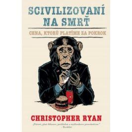 Scivilizovaní na smrť - Chris Ryan
