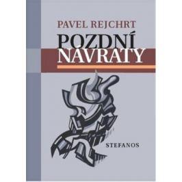 Pozdní návraty - Pavel Rejchrt