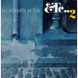 ETC...2 - Vladimír Mišík - audiokniha