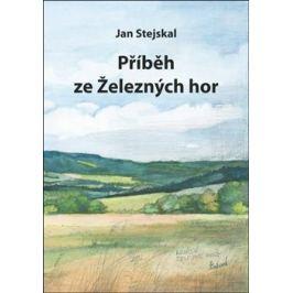 Příběh ze železných hor - Jan Stejskal