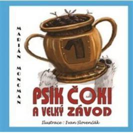 Psík Čoki a velký závod - Marián Moncman, Ivan Slovenčák