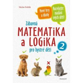 Zábavná matematika a logika pro bystré děti 2 - Václav Fořtík - e-kniha