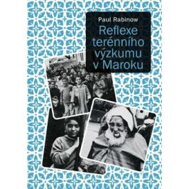 Reflexe terénního výzkumu v Maroku - Paul Rabinow