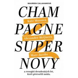 Champagne Supernovy - Callahanová Maureen