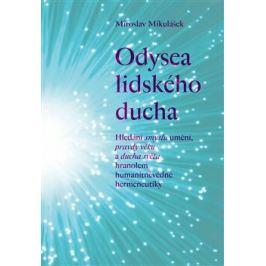Odysea lidského ducha - Miroslav Mikulášek