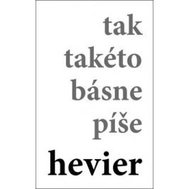 tak takéto básne píše hevier - Daniel Hevier