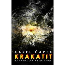Krakatit / Továrna na absolutno - Karel Čapek