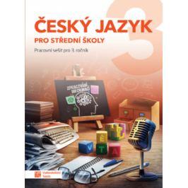 Český jazyk 3 pro SŠ pracovní sešit