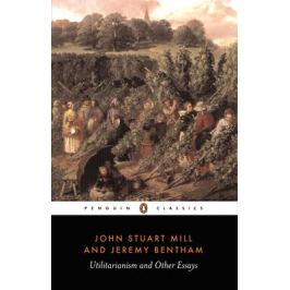 Utilitarianism and Other Essay - Mill John Stuart